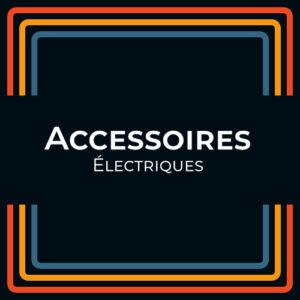 Accessoire Électrique