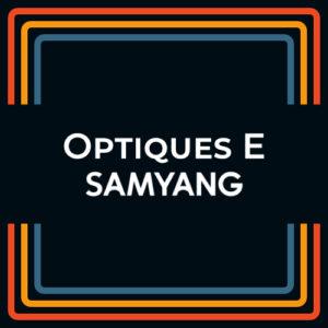 Optique Prime Samyang Monture E
